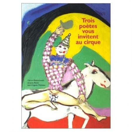 Trois poètes vous invitent au cirque